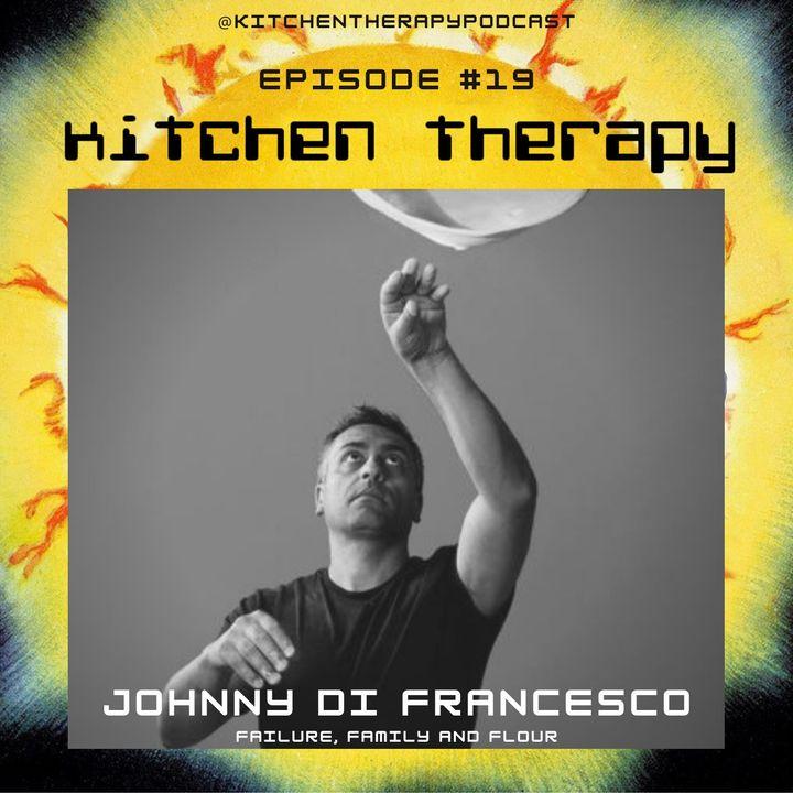 Kitchen Therapy: The Johnny Di Francesco Files