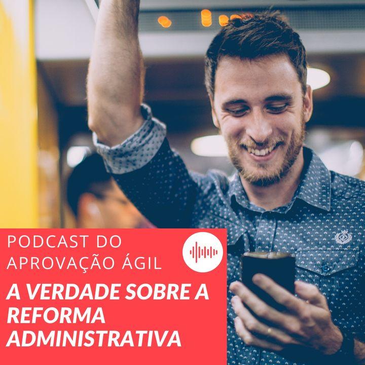 #25 - Reforma Administrativa e Concursos - Descubra toda a verdade
