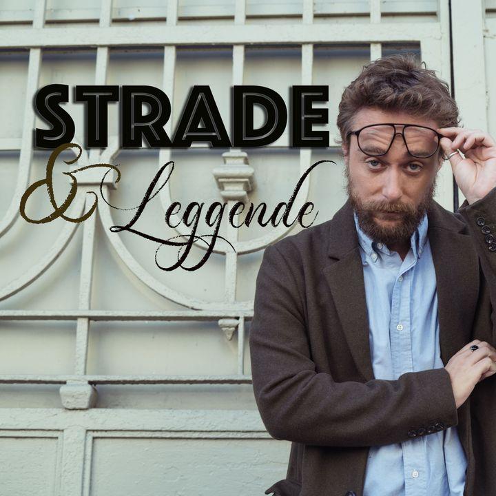 STRADE & Leggende
