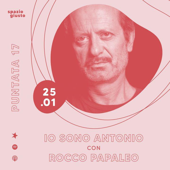 Puntata 17 - Io sono Antonio: scoprire chi sei e vivere per quello che ami con Rocco Papaleo