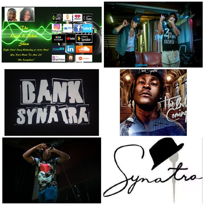 The Kevin & Nikee Show  - Dank Synatra - Songwriter, Performer, Revolutionary MC and Hip-Hop Artist