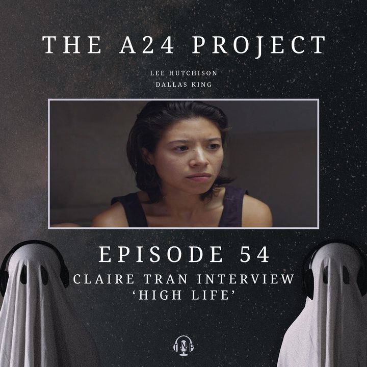 54 - Claire 'High Life' Tran Interview