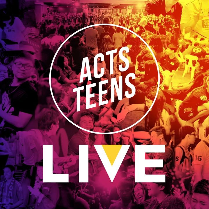 Acts Teens Live