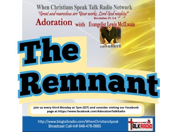 ADORATION with Evangelist Mac: THE REMNANT
