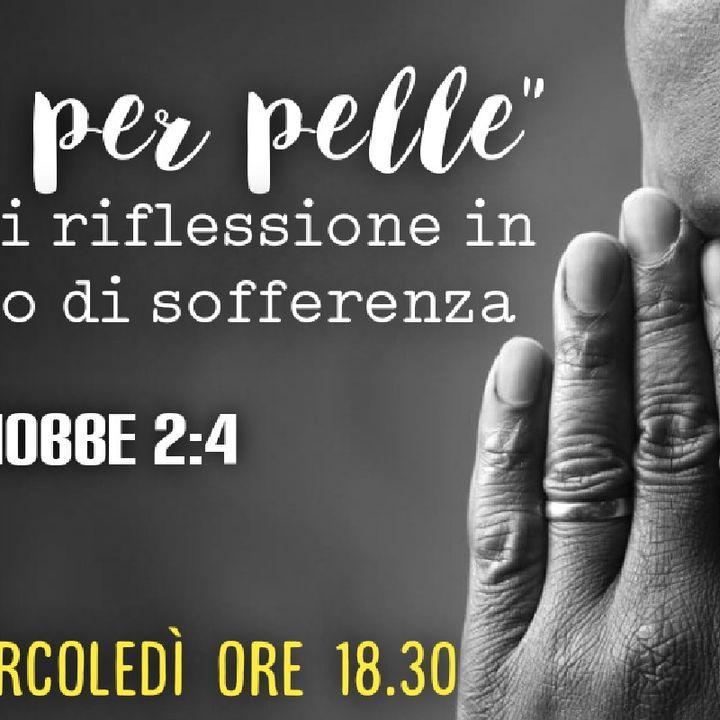 """""""PELLE PER PELLE"""" Giobbe 2:4 (STUDIO 6) Solopaca 06.01.21"""