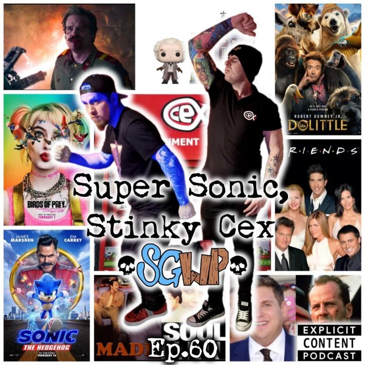 Ep 60 - Super Sonic, Stinky Cex