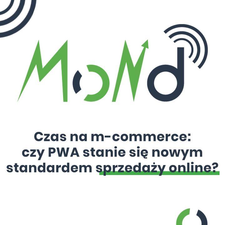 MoND 05 - Czas na m-commerce! Czy PWA stanie się nowym standardem sprzedaży online?
