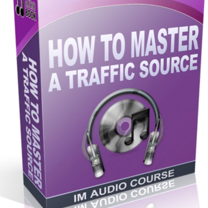 How To Master A Traffic Source