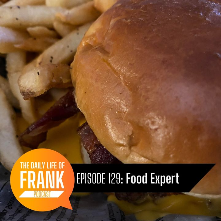Episode 129 - Food Expert