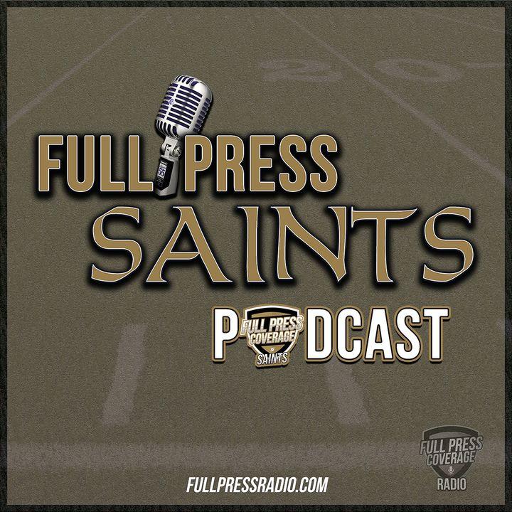 Full Press Saints EP 22: The Newest Saints/ Xavien Howard