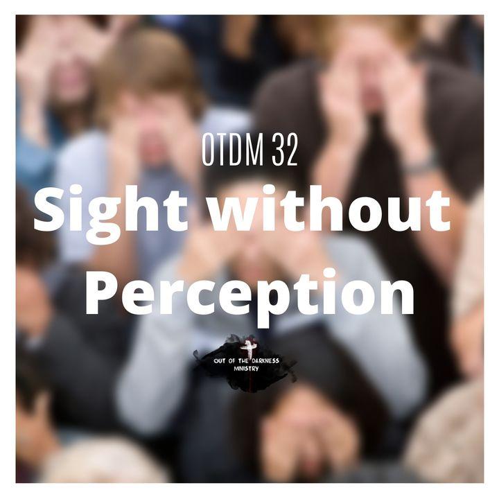 OTDM32 Sight without Perception