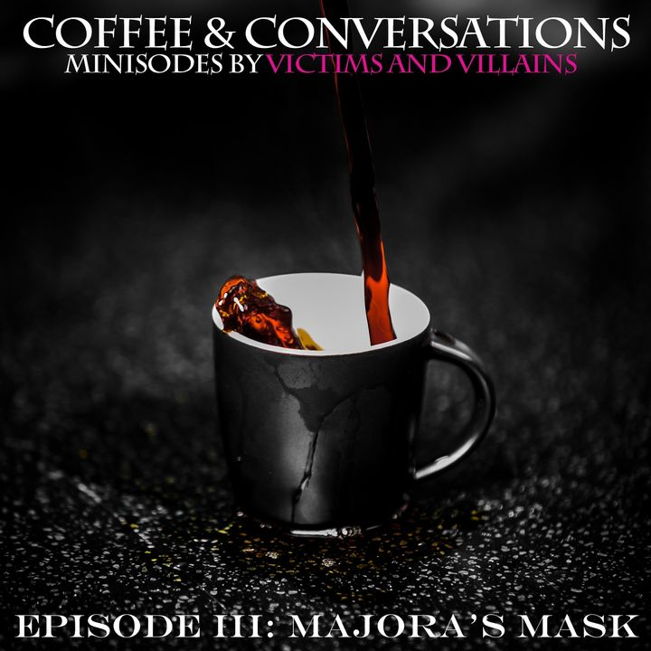 Majora's Mask   Coffee and Conversations #3