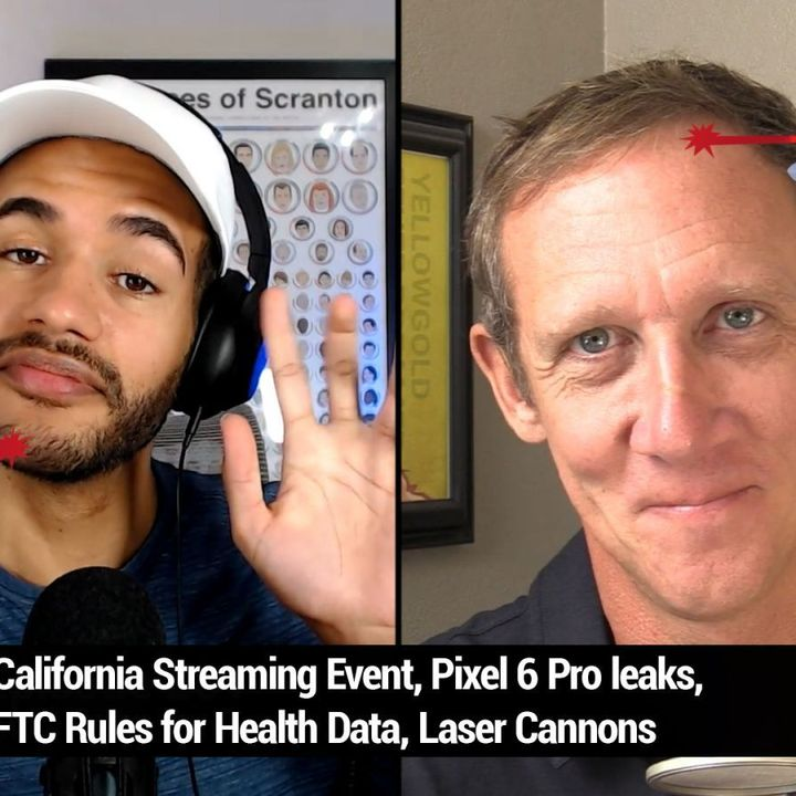 TNW 201: Apple A15 vs. Google Tensor - California Streaming Event, Pixel 6 Pro Leaks, FTC Rules for Health Data, Laser Cannons