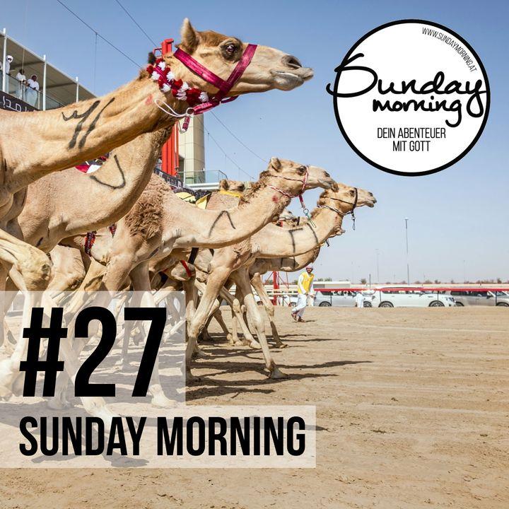 #27 - Von Straßen, Heuschrecken & Kamelen