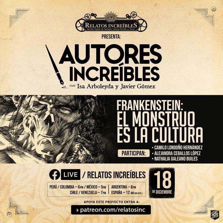 Autores Increíbles 23: Frankenstein o el monstruo es la cultura