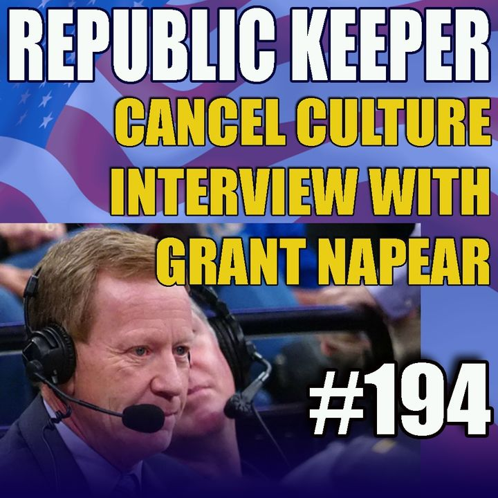 194 - Grant Napear joins on cancel culture - More Powell and Hunter Biden info