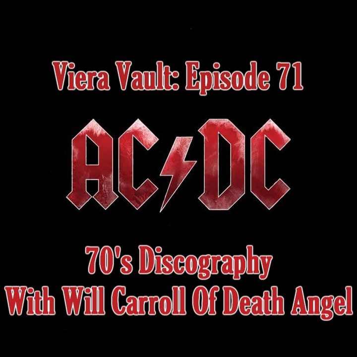 Episode 71: AC/DC 70's Discography With Will Carroll of Death Angel (Part One)