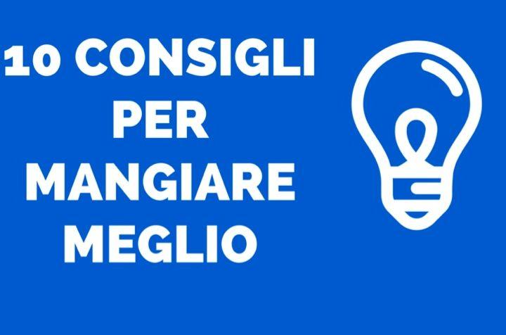10 CONGIGLI PER MANGIARE MEGLIO