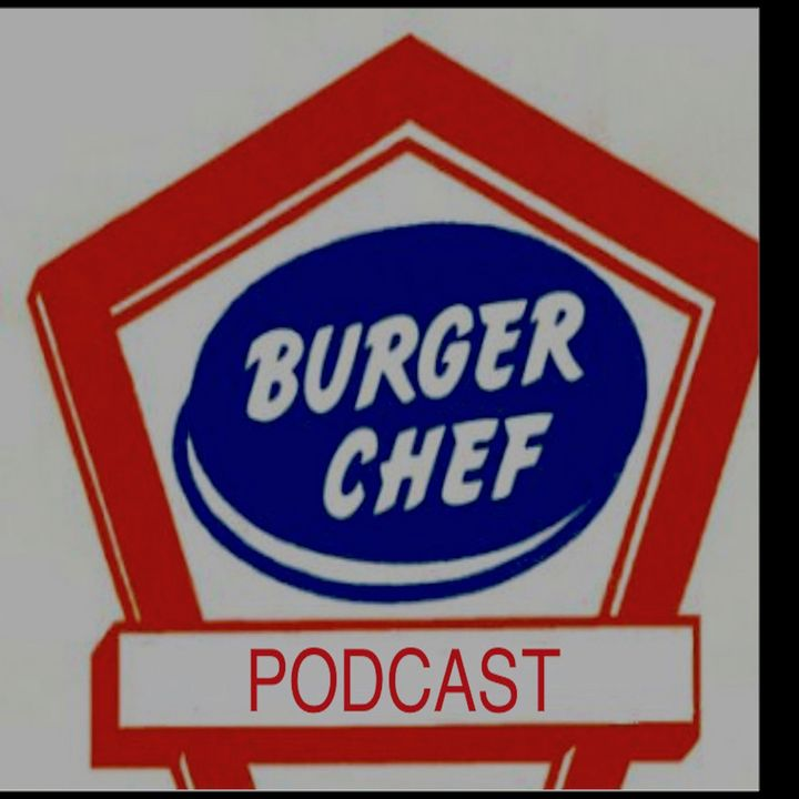 The Burger Chef Podcast