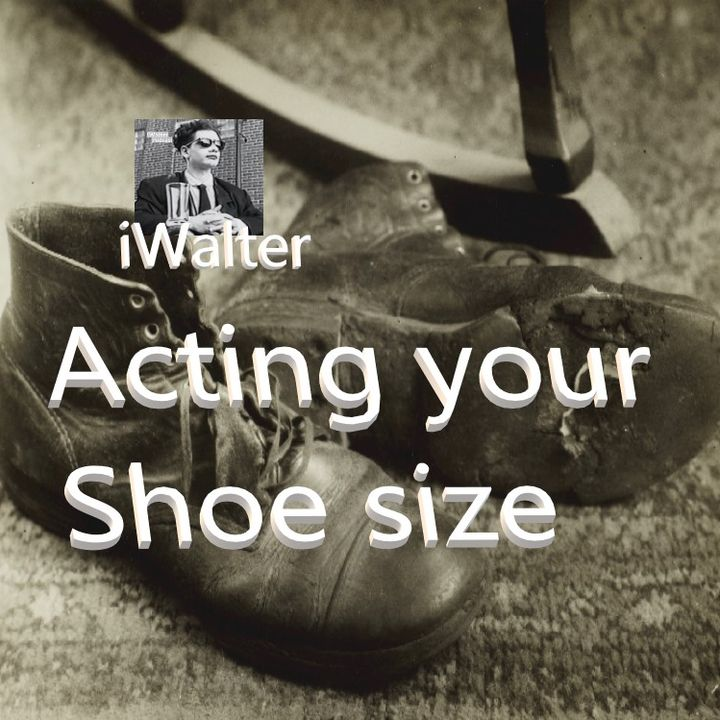 iWalter -  Acting Your Shoe Size