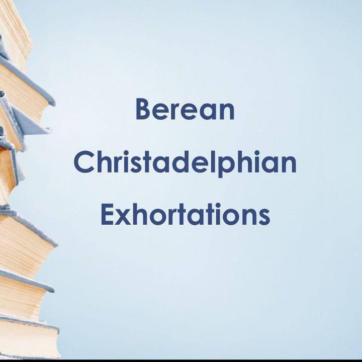 Berean Christadelphian Exhortations