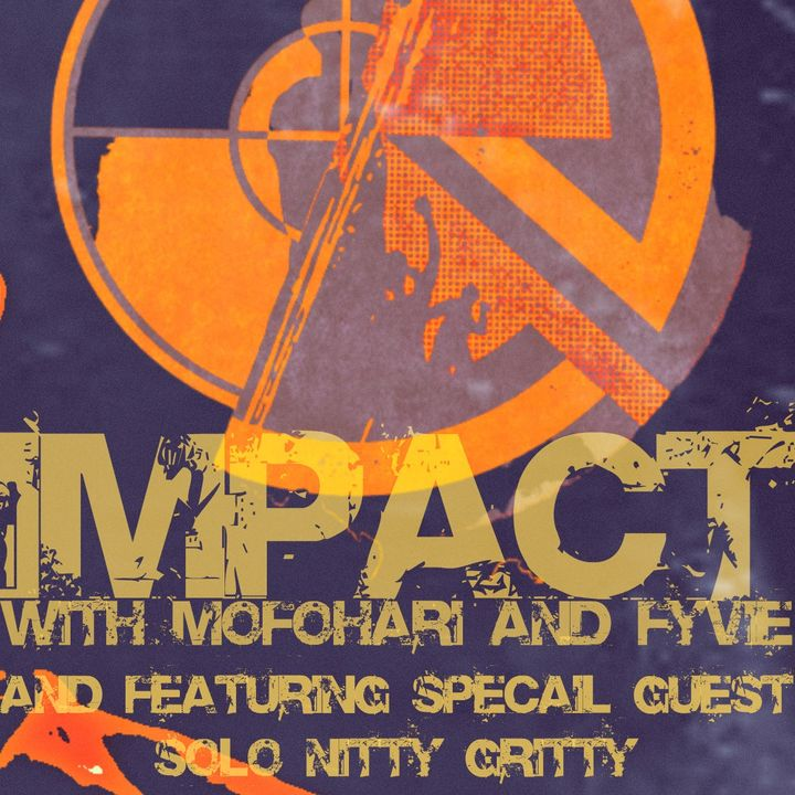 165 THE IMPACT EPISODE - GUEST: SOLO NITTY GRITTY