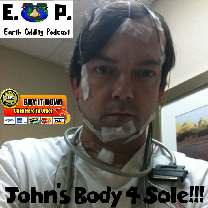 Earth Oddity 46: John's Body 4 Sale!!!