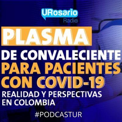 Plasma De Convaleciente Para Pacientes Con Covid-19