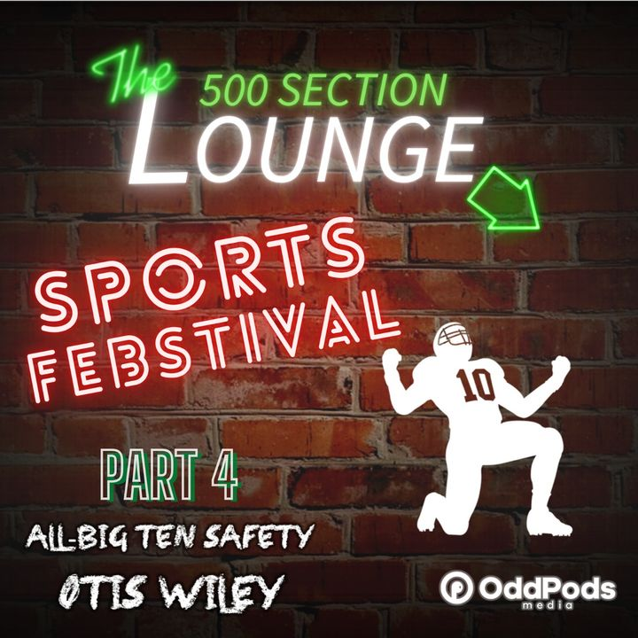 E72: Otis Wiley Picks Off Week 4 of the Sports Febstival & Seals the Deal!