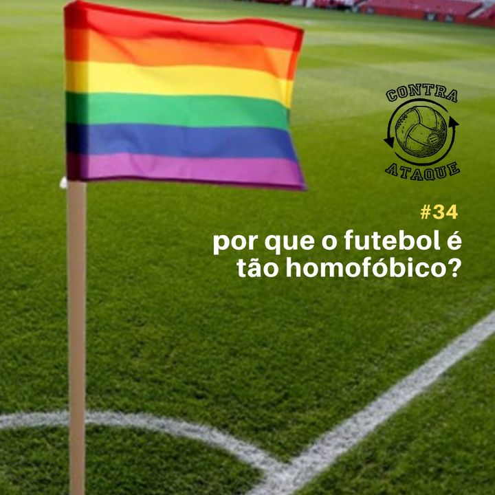 OCA#34 - Por que o futebol é tão homofóbico? com João Abel