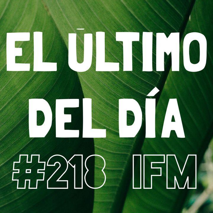El Último Del Día #218 (music from Exile, Groove Armada, Modest Mouse, Kotomi & Ryan Elder + mm)