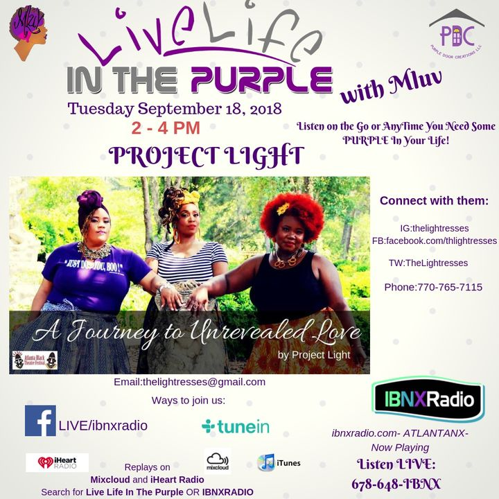 Live Life In The Purple Show with MLuv  9-18-18 Guests Project Light