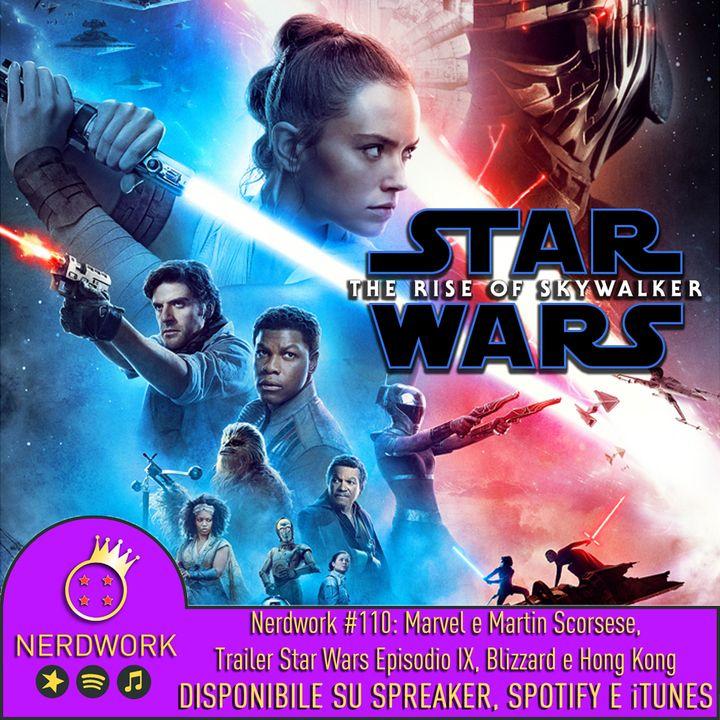 Nerdwork #110 - Marvel vs Scorsese, Star Wars IX ULTIMO TRAILER, Blizzard e Hong Kong