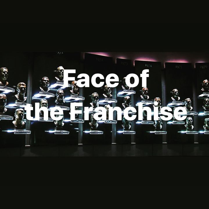 Face of the Franchise Ep.27