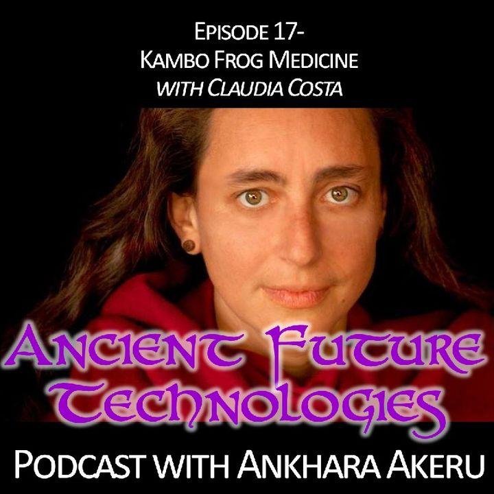 Episode 017~Kambo Frog Medicine with Claudia Costa