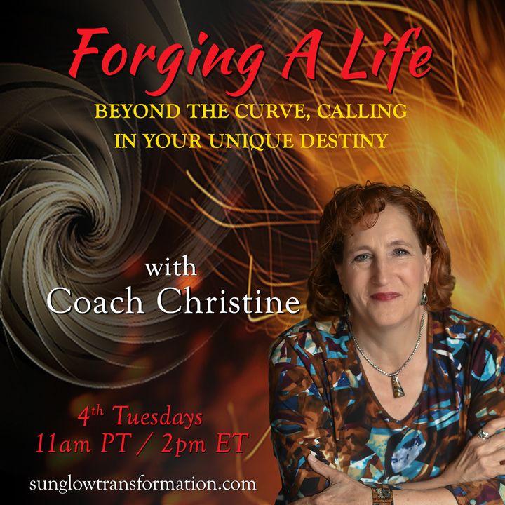 Forging A Life with Coach Christine Clark