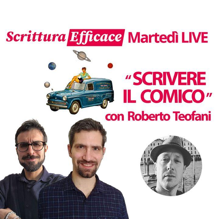 Scrivere il comico - con Roberto Teofani