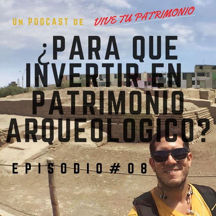 #8 ¿Para qué invertir en el patrimonio arqueológico? Propuesta de intervención en Huaca Aznapuquio