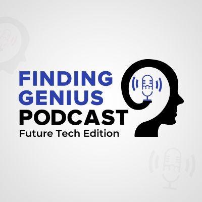 FutureTech Finding Genius Podcast
