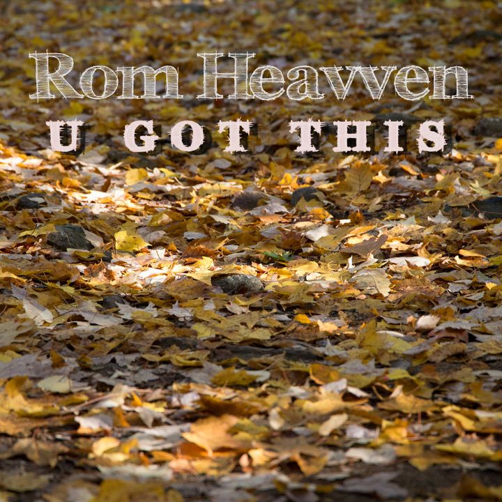 Rom Heavven - U Got This
