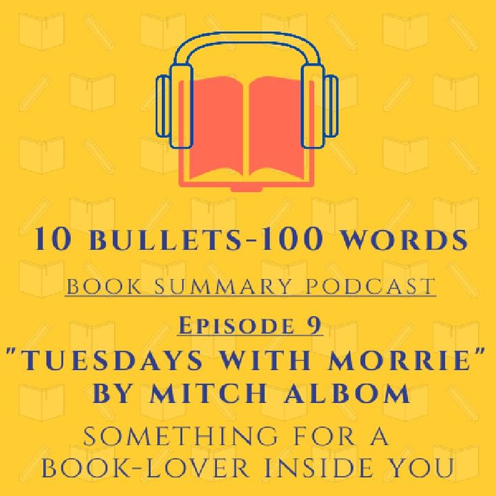 Episode 9 - Tuesdays with Morrie