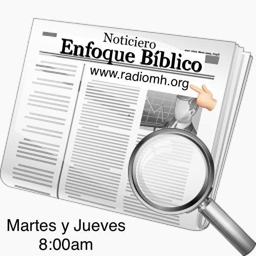 #NoticieroEnfoqueBiblico   Jueves 22 de Julio