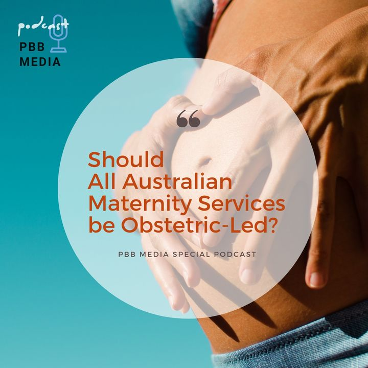 Should Birth in Australia be Obstetric-Led?