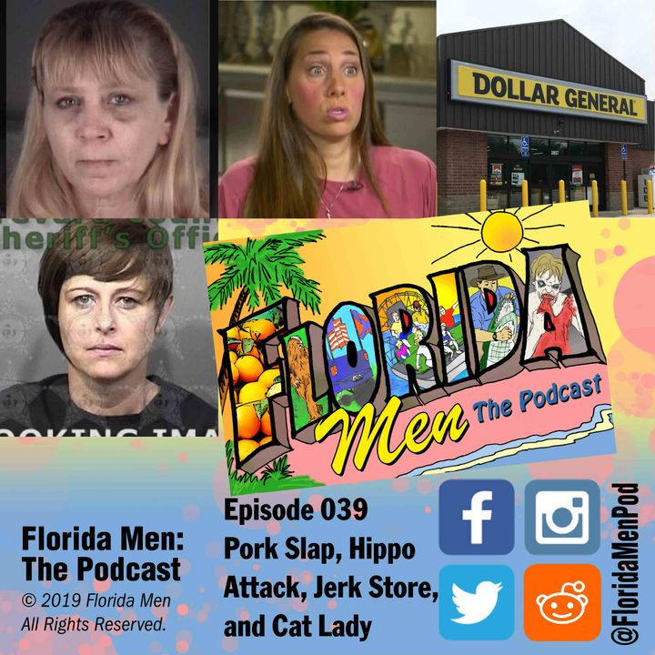 E039 - Pork Slap, Hippo Attack, Jerk Store, and Cat Lady