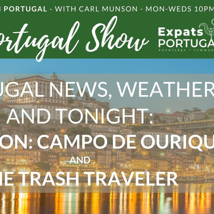 Focus on Campo De Ourique & the Trash Traveler on The Portugal Show