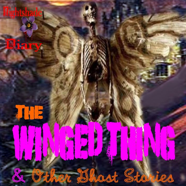 The Winged Thing and Other Ghost Stories | Podcast