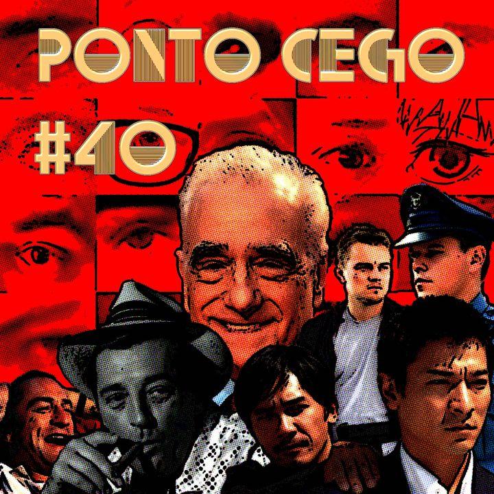 Ponto Cego #40: Scorsese Cinéfilo: Círculo do Medo (1962) e Conflitos Internos (2002)