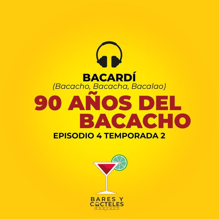 """T02E04 """"Qué Rico el Bacachá!: 90 años de Bacardi en México"""""""