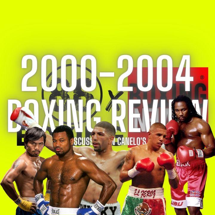86Boxing Podcast E18: 2000-2004 Boxing Review | Canelo's Future
