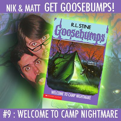 #9: Welcome to Camp Nightmare